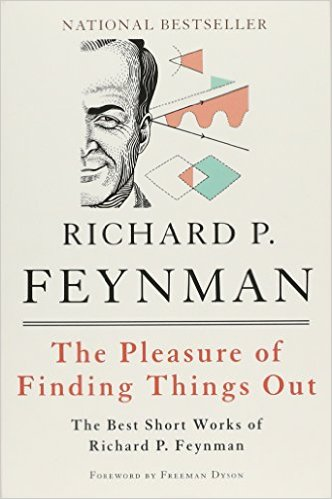 The Pleasure of Finding Things Out by Richard P. Feynman
