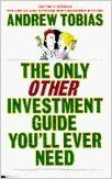 The Only Other Investment Guide You'll Ever Need by Andrew Tobias