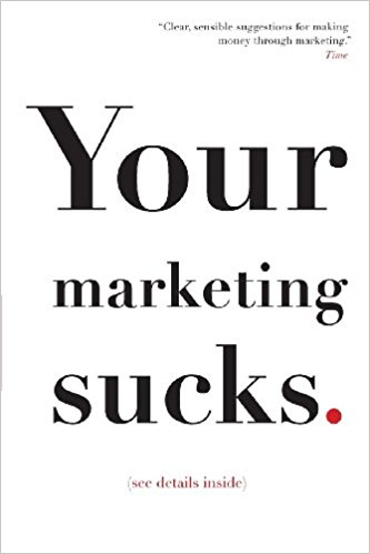 Your Marketing Sucks by Mark Stevens