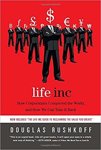 Life Inc. by Douglas Rushkoff