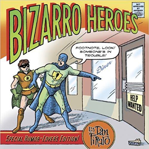 Bizarro Heroes by Dan Piraro