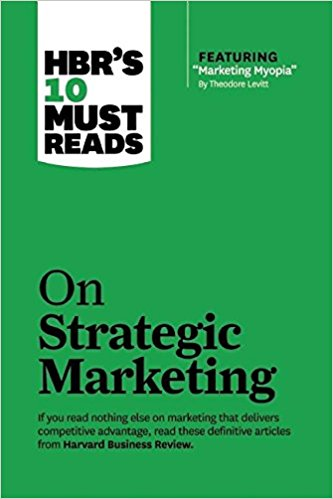 HBR's 10 Must Reads on Strategic Marketing by Clayton M. Christensen