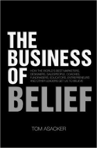 The Business of Belief by Tom Asacker