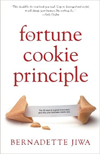 The Fortune Cookie Principle by Bernadette Jiwa