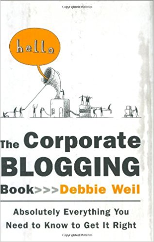 The Corporate Blogging Book by Debbie Weil