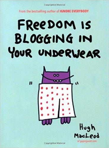 Freedom is Blogging In Your Underwear