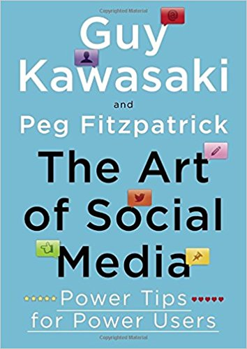 The Art of Social Media by Guy Kawasaki