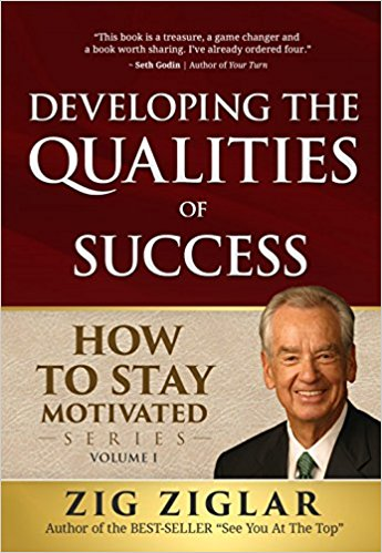 Developing The Qualities of Success by Zig Ziglar