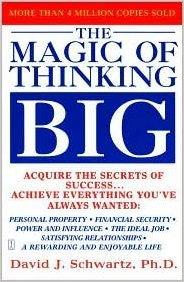 The Magic of Thinking Big by David Joseph Schwartz
